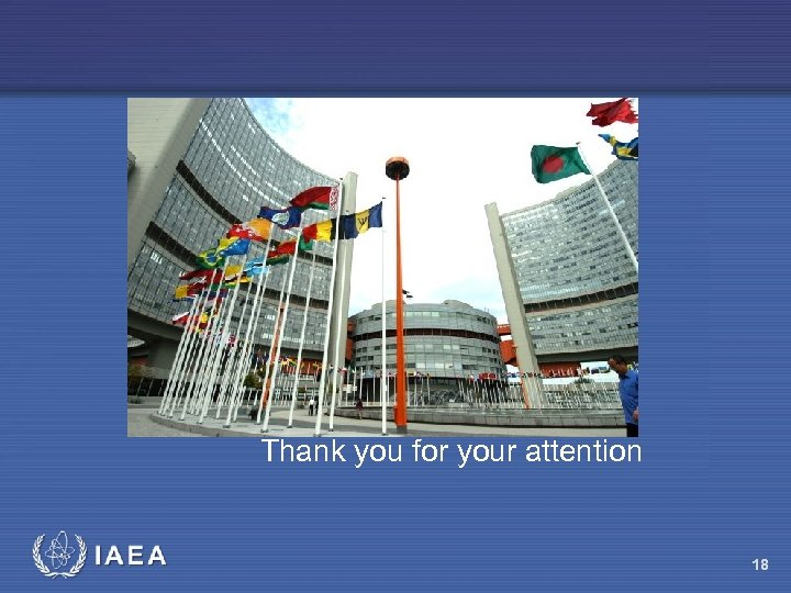 Thank you for your attention IAEA 18