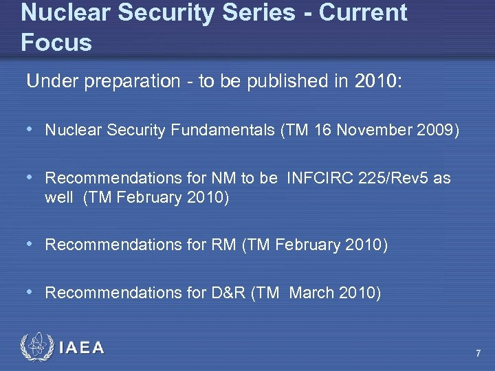 Nuclear Security Series - Current Focus Under preparation - to be published in 2010: