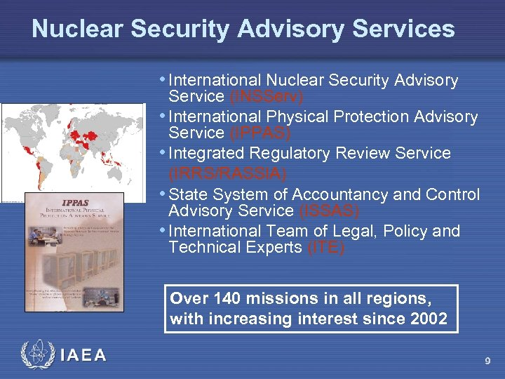 Nuclear Security Advisory Services • International Nuclear Security Advisory Service (INSServ) • International Physical