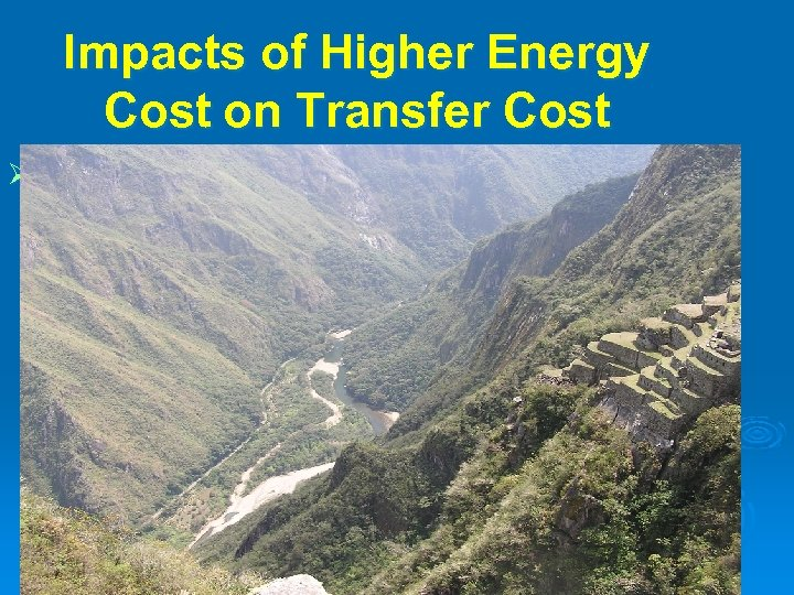 Impacts of Higher Energy Cost on Transfer Cost Ø We