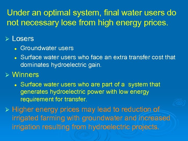 Under an optimal system, final water users do not necessary lose from high energy