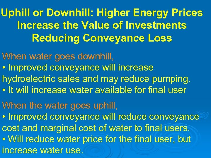 Uphill or Downhill: Higher Energy Prices Increase the Value of Investments Reducing Conveyance Loss