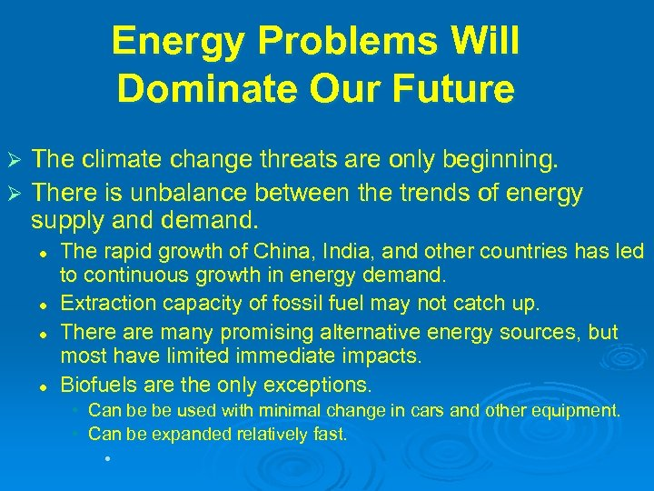 Energy Problems Will Dominate Our Future The climate change threats are only beginning. Ø