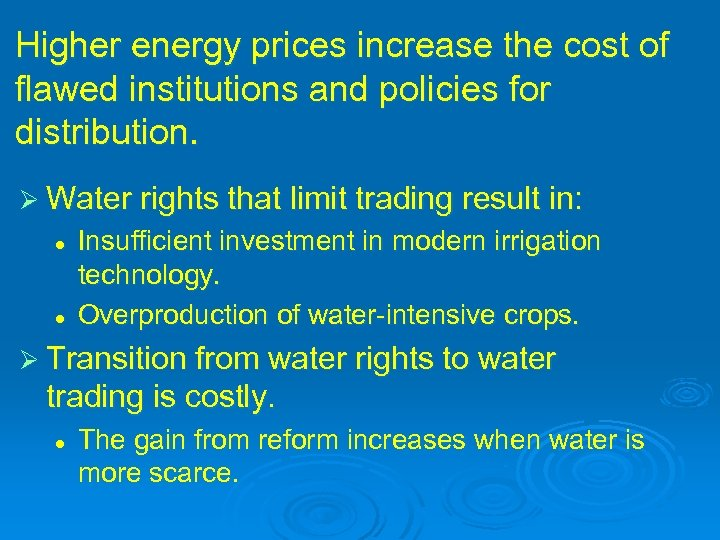 Higher energy prices increase the cost of flawed institutions and policies for distribution. Ø