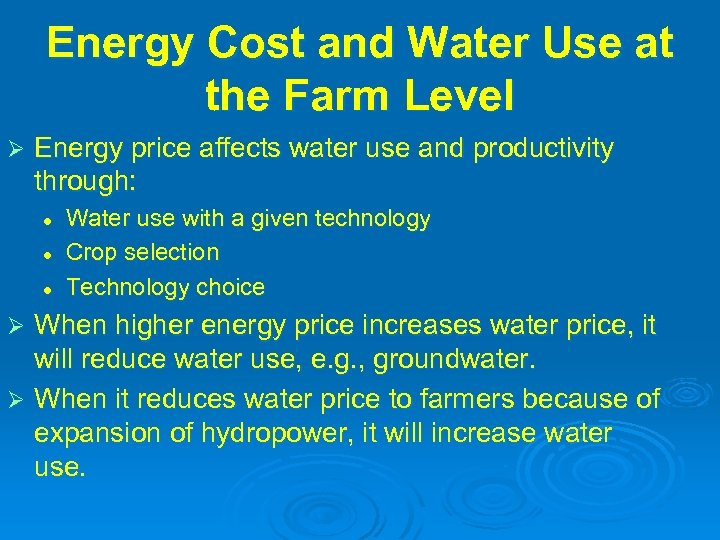 Energy Cost and Water Use at the Farm Level Ø Energy price affects water
