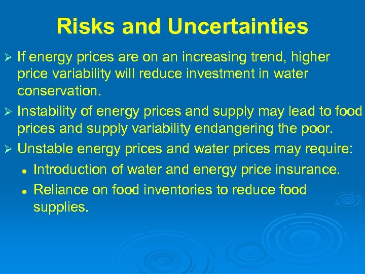 Risks and Uncertainties If energy prices are on an increasing trend, higher price variability