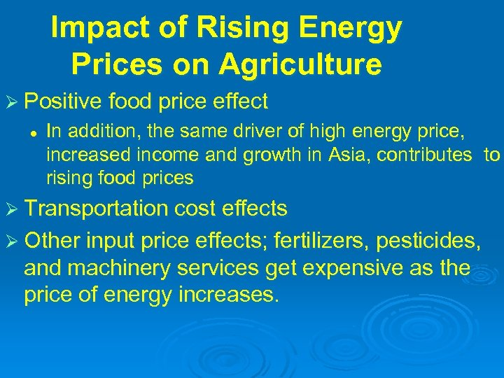 Impact of Rising Energy Prices on Agriculture Ø Positive food price effect l In