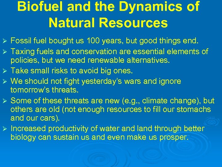 Biofuel and the Dynamics of Natural Resources Ø Ø Ø Fossil fuel bought us