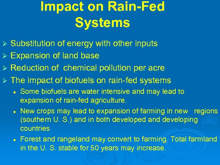 Impact on Rain-Fed Systems Substitution of energy with other inputs Ø Expansion of land