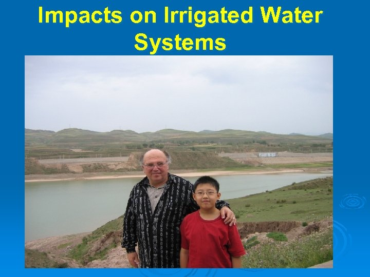 Impacts on Irrigated Water Systems