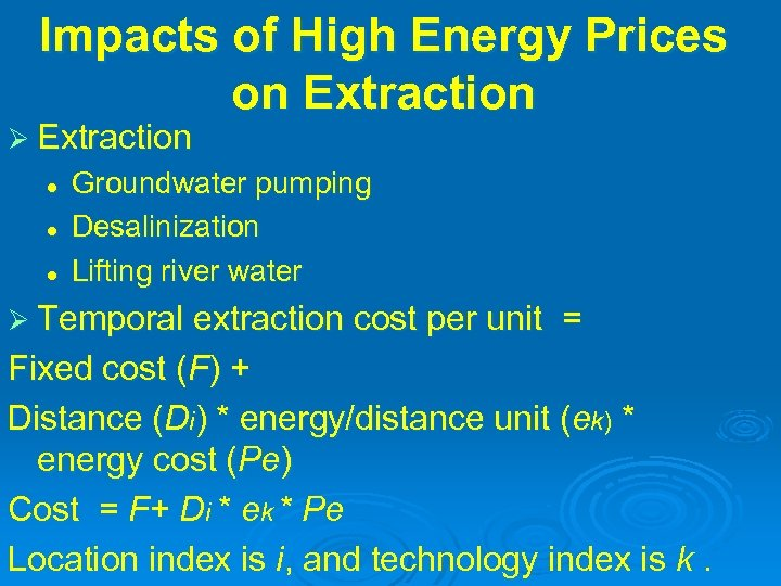 Impacts of High Energy Prices on Extraction Ø Extraction l l l Groundwater pumping