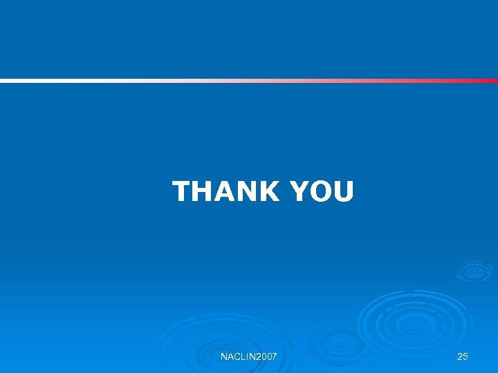 THANK YOU NACLIN 2007 25