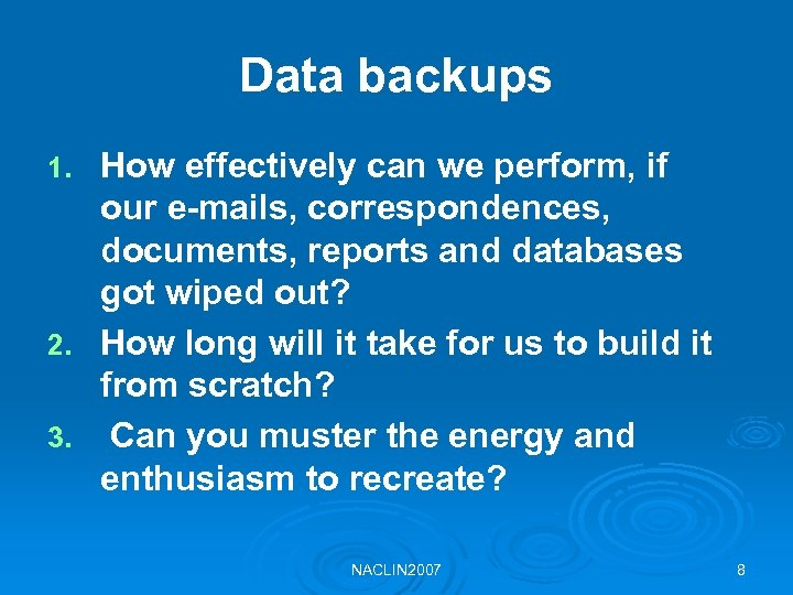Data backups How effectively can we perform, if our e-mails, correspondences, documents, reports and