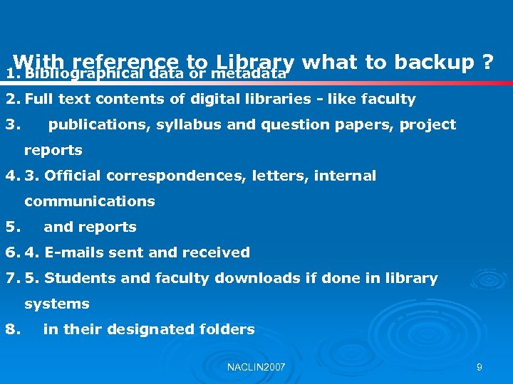 With reference to Library what to backup ? 1. Bibliographical data or metadata 2.