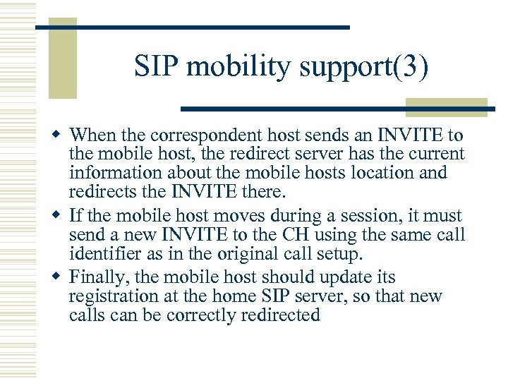 SIP mobility support(3) w When the correspondent host sends an INVITE to the mobile