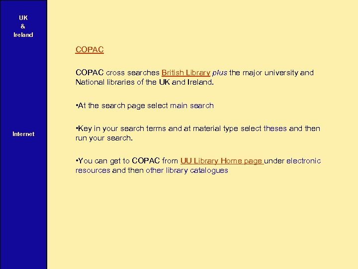 UK & Ireland COPAC cross searches British Library plus the major university and National