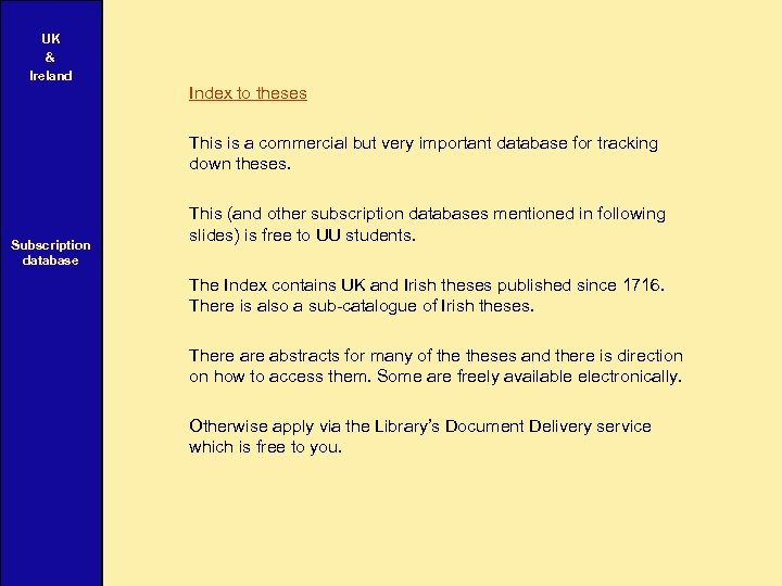UK & Ireland Index to theses This is a commercial but very important database