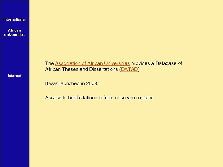 International African universities The Association of African Universities provides a Database of African Theses