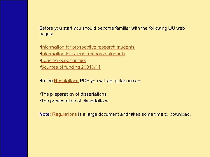 Before you start you should become familiar with the following UU web pages: •