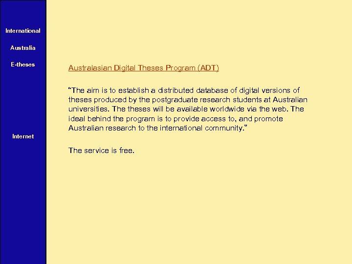 "International Australia E-theses Australasian Digital Theses Program (ADT) ""The aim is to establish a"