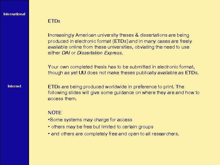 International ETDs Increasingly American university theses & dissertations are being produced in electronic format