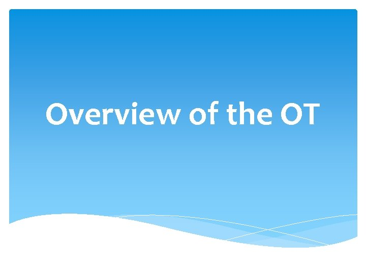 Overview of the OT