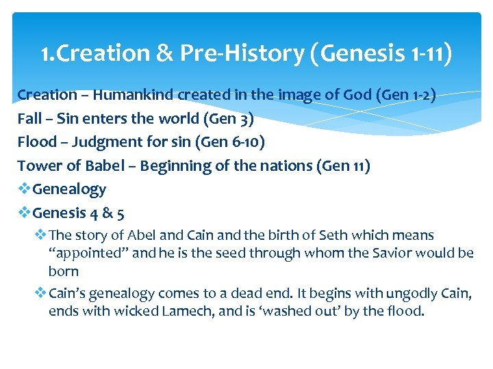 1. Creation & Pre-History (Genesis 1 -11) Creation – Humankind created in the image