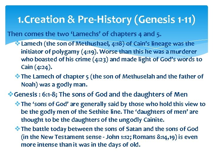 1. Creation & Pre-History (Genesis 1 -11) Then comes the two 'Lamechs' of chapters
