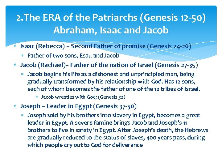 2. The ERA of the Patriarchs (Genesis 12 -50) Abraham, Isaac and Jacob Isaac