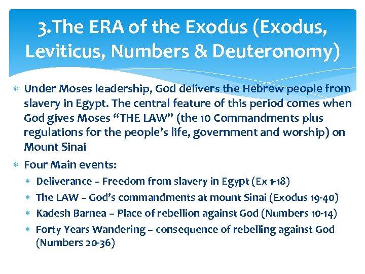 3. The ERA of the Exodus (Exodus, Leviticus, Numbers & Deuteronomy) Under Moses leadership,