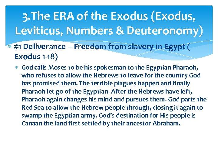 3. The ERA of the Exodus (Exodus, Leviticus, Numbers & Deuteronomy) #1 Deliverance –