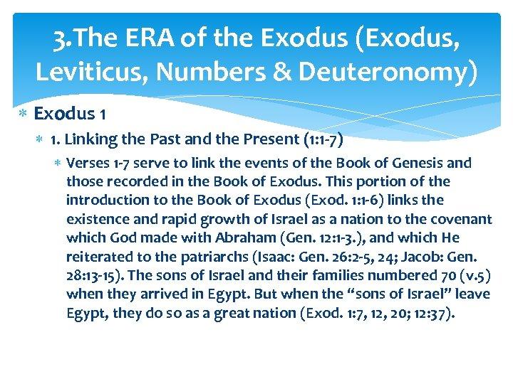 3. The ERA of the Exodus (Exodus, Leviticus, Numbers & Deuteronomy) Exodus 1 1.