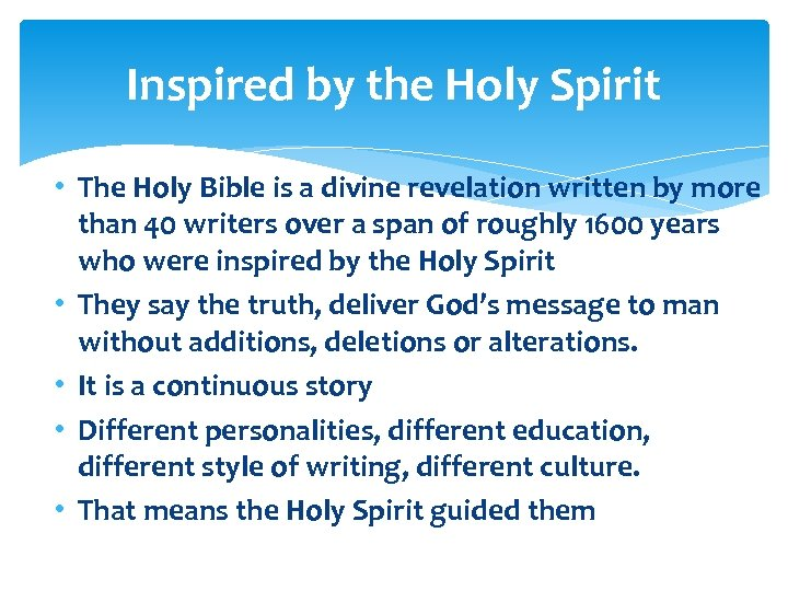 Inspired by the Holy Spirit • The Holy Bible is a divine revelation written