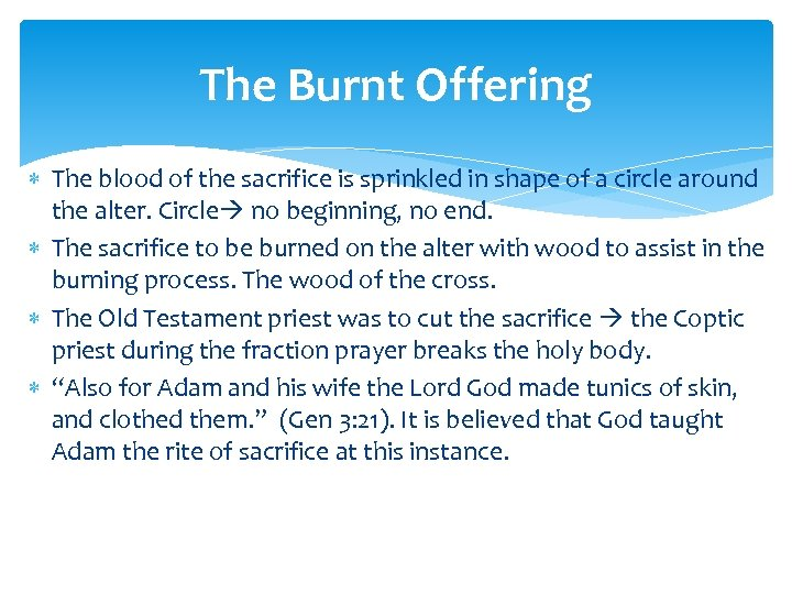 The Burnt Offering The blood of the sacrifice is sprinkled in shape of a