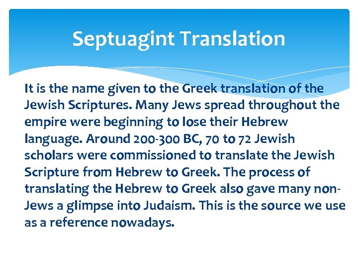 Septuagint Translation It is the name given to the Greek translation of the Jewish