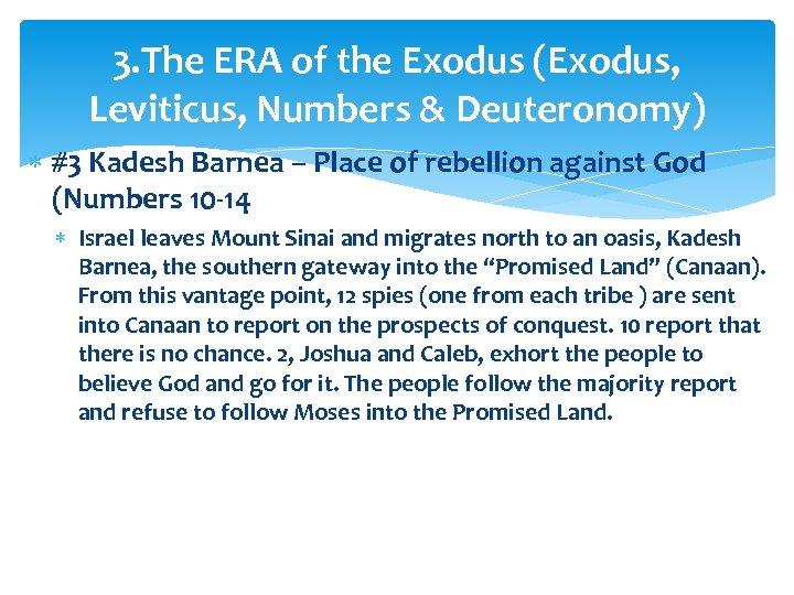 3. The ERA of the Exodus (Exodus, Leviticus, Numbers & Deuteronomy) #3 Kadesh Barnea