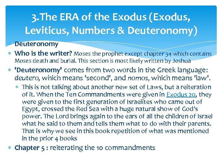 3. The ERA of the Exodus (Exodus, Leviticus, Numbers & Deuteronomy) Deuteronomy Who is