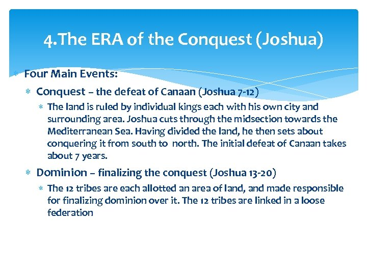 4. The ERA of the Conquest (Joshua) Four Main Events: Conquest – the defeat