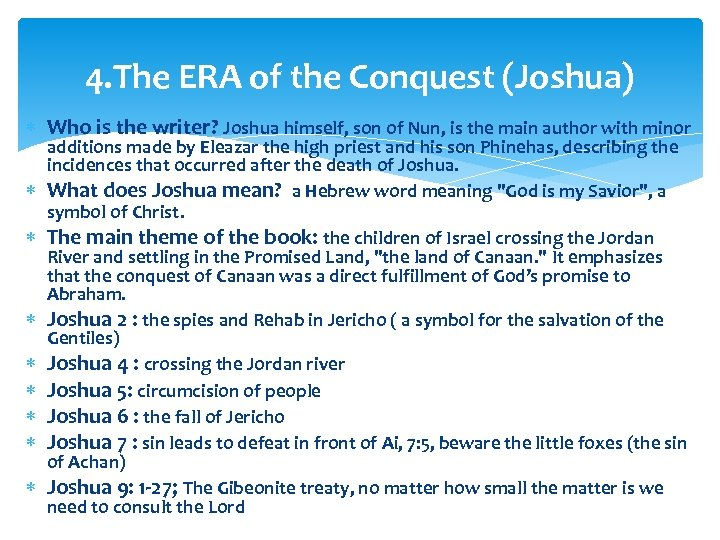 4. The ERA of the Conquest (Joshua) Who is the writer? Joshua himself, son
