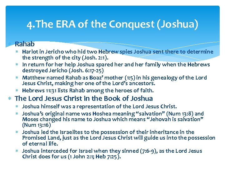 4. The ERA of the Conquest (Joshua) Rahab Harlot in Jericho who hid two