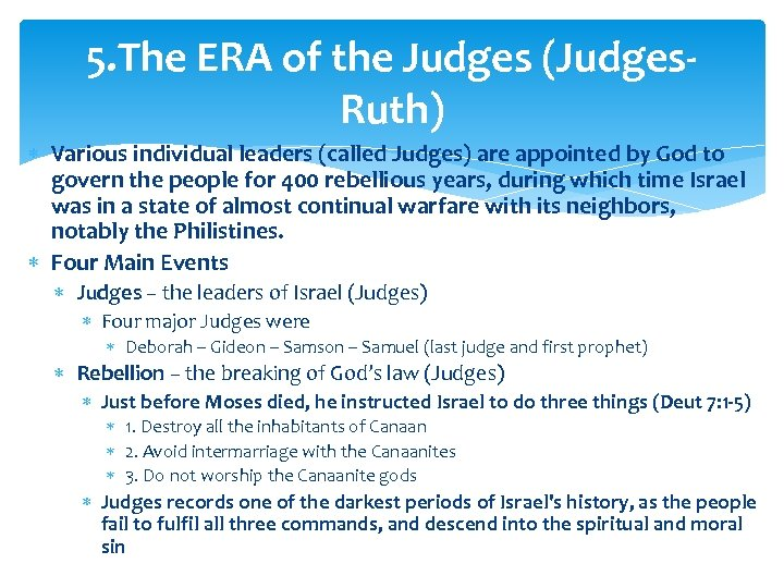 5. The ERA of the Judges (Judges. Ruth) Various individual leaders (called Judges) are