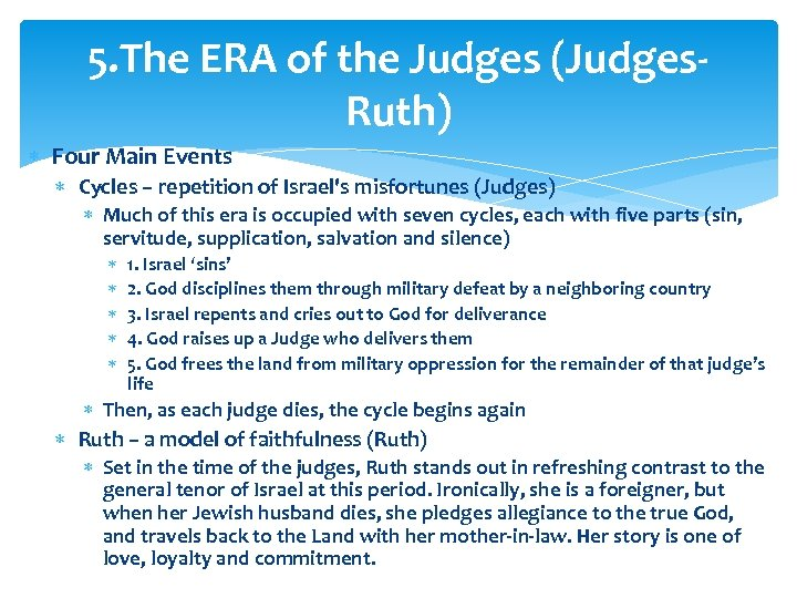 5. The ERA of the Judges (Judges. Ruth) Four Main Events Cycles – repetition