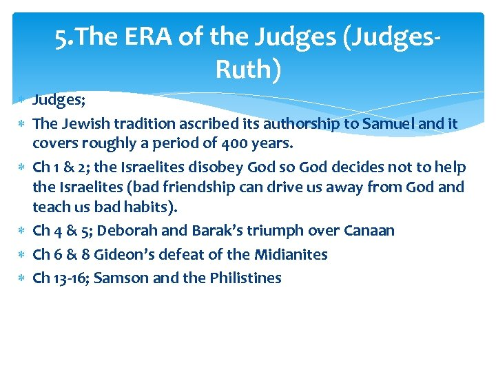 5. The ERA of the Judges (Judges. Ruth) Judges; The Jewish tradition ascribed its