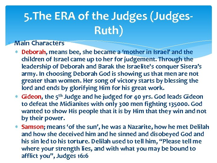 5. The ERA of the Judges (Judges. Ruth) Main Characters Deborah, means bee, she