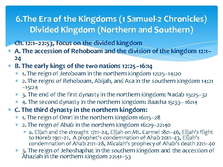 6. The Era of the Kingdoms (1 Samuel-2 Chronicles) Divided Kingdom (Northern and Southern)