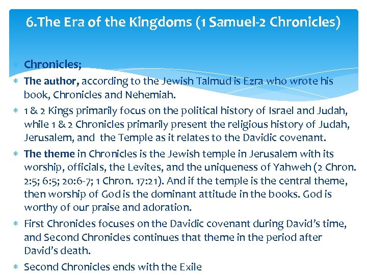 6. The Era of the Kingdoms (1 Samuel-2 Chronicles) Chronicles; The author, according to