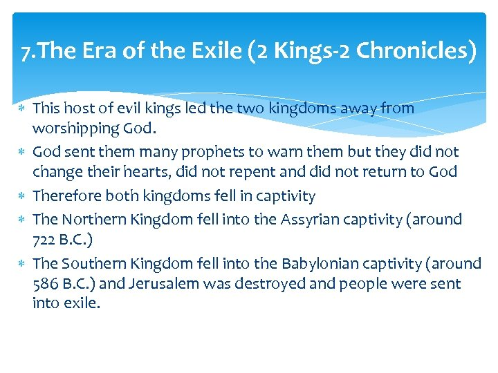 7. The Era of the Exile (2 Kings-2 Chronicles) This host of evil kings