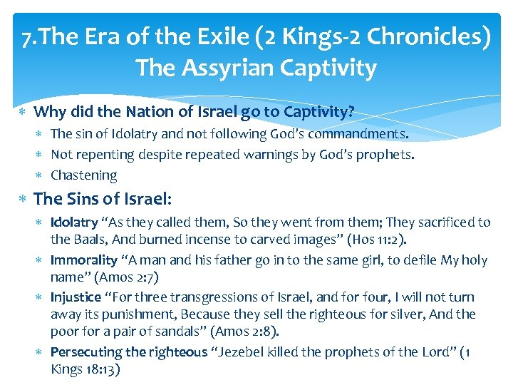 7. The Era of the Exile (2 Kings-2 Chronicles) The Assyrian Captivity Why did