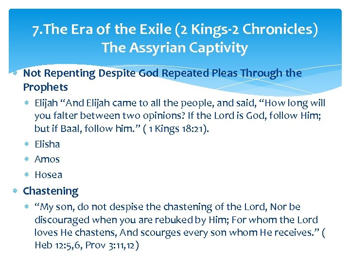 7. The Era of the Exile (2 Kings-2 Chronicles) The Assyrian Captivity Not Repenting