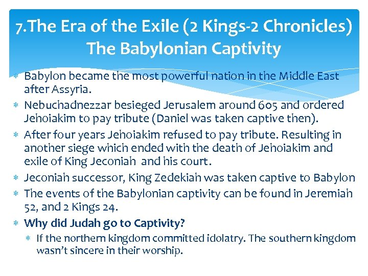 7. The Era of the Exile (2 Kings-2 Chronicles) The Babylonian Captivity Babylon became
